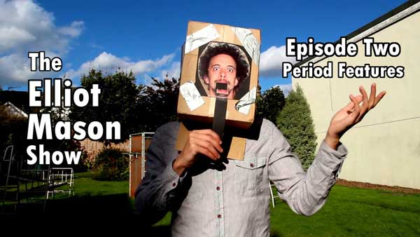 The Elliot Mason Show Episode Two Period Features