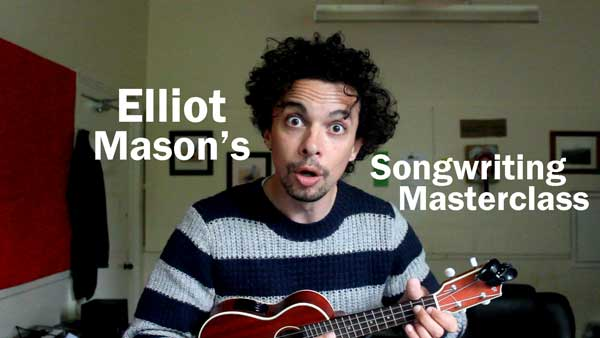 Elliot Mason's Songwriting Masterclass