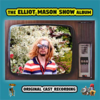 The Elliot Mason Show Album Front Cover